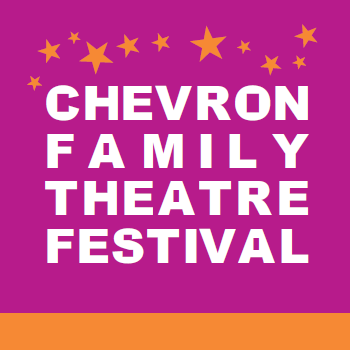 Chevron Family Theatre Festival
